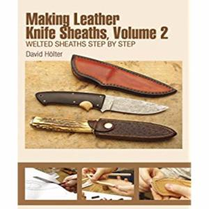 Making Leather Knife Sheaths - La Bible des Étuis de Couteaux - Vol2 [67966-02]
