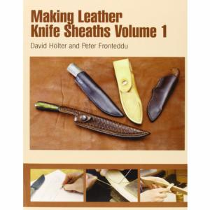 Making Leather Knife Sheaths - La Bible des Étuis de Couteaux - Vol1 [61966-01]