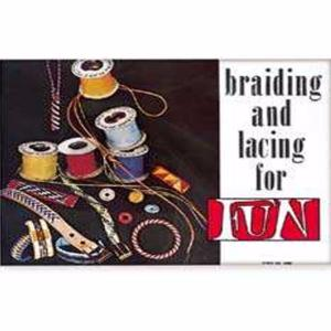 Braiding and lacing for FUN - Le tressage et le laçage en s'amusant 	 [61935-00]